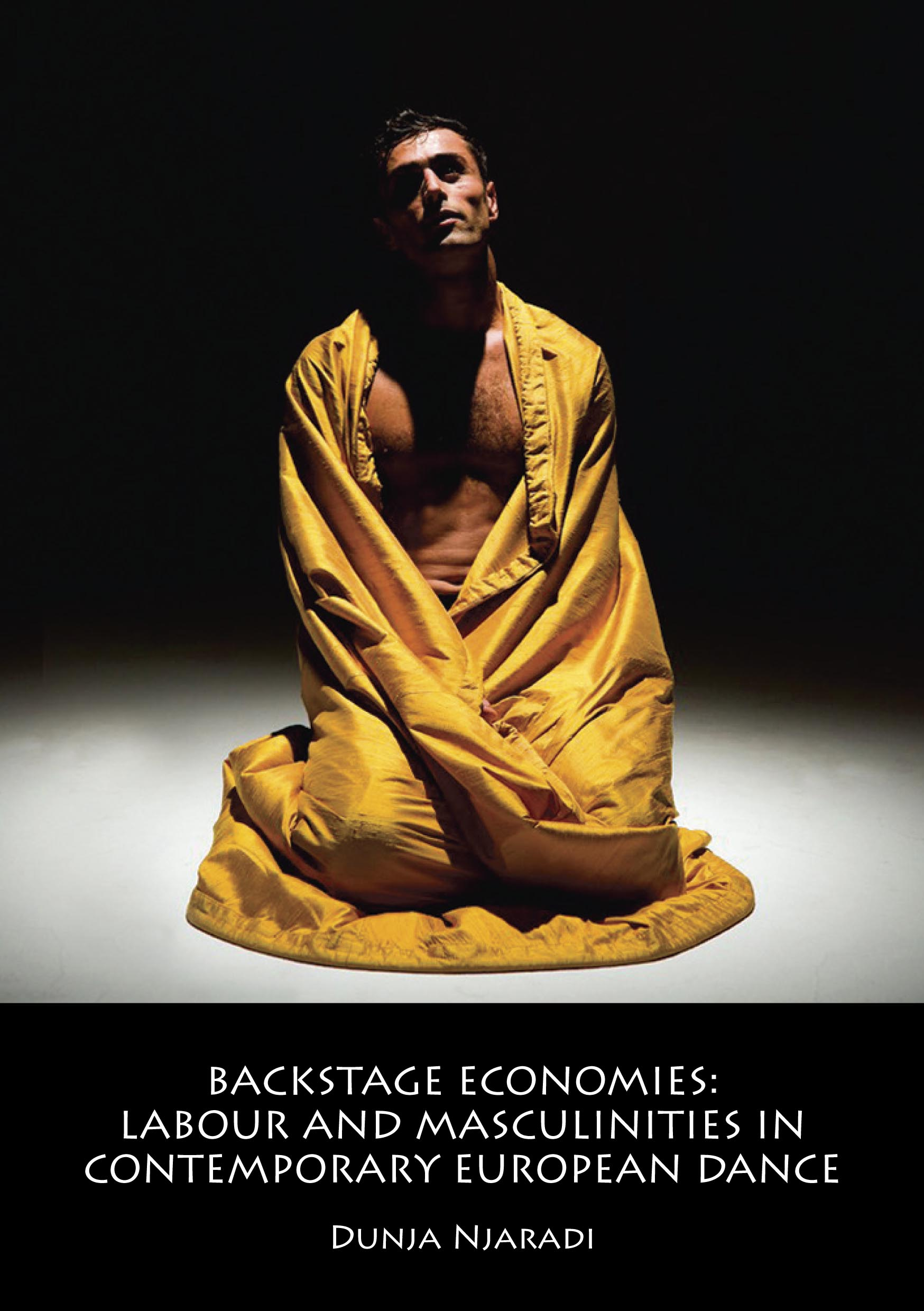 Backstage Economies: Labour and Masculinities in Contemporary European Dance