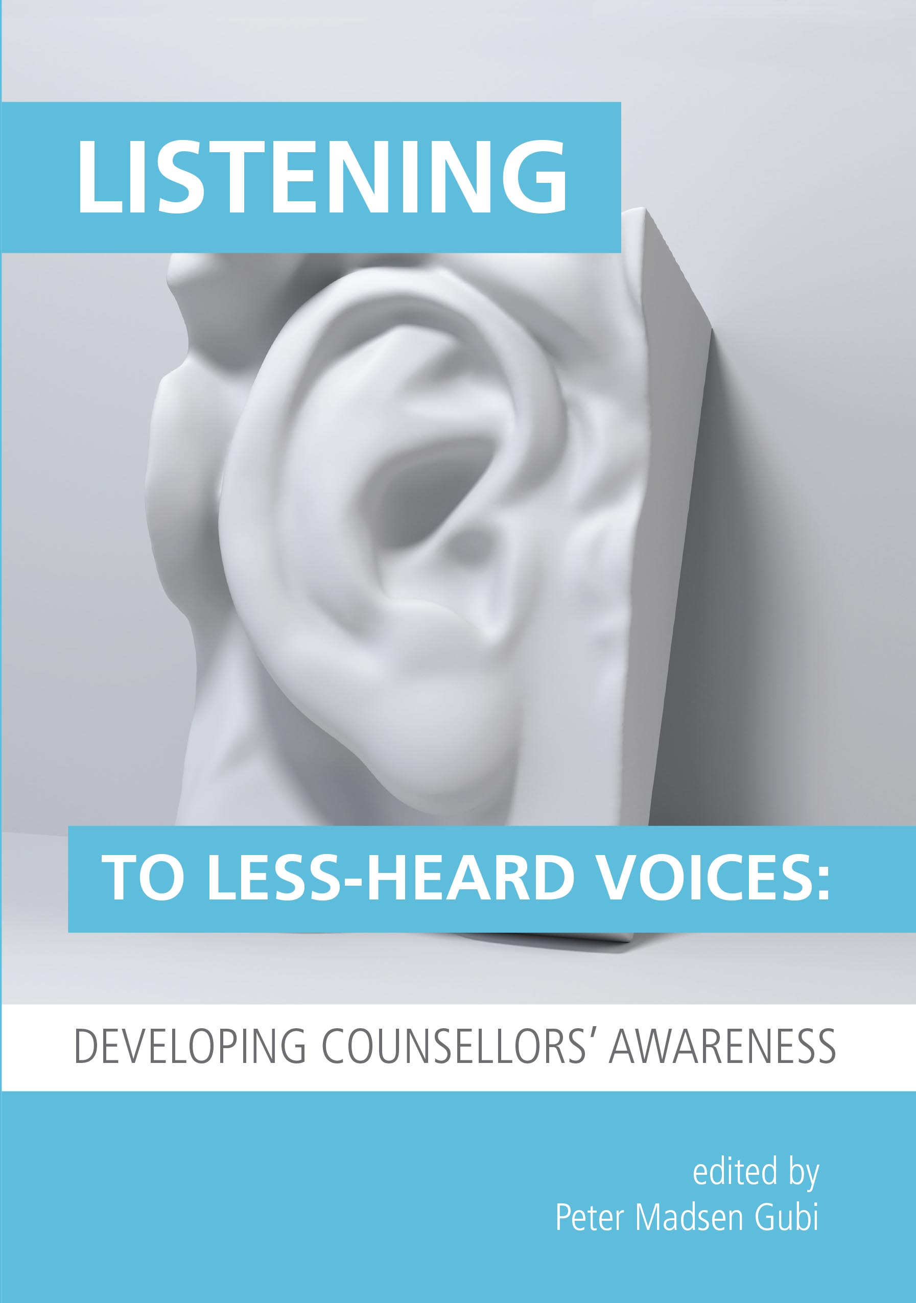 Listening to Less-Heard Voices: Developing Counsellors' Awareness