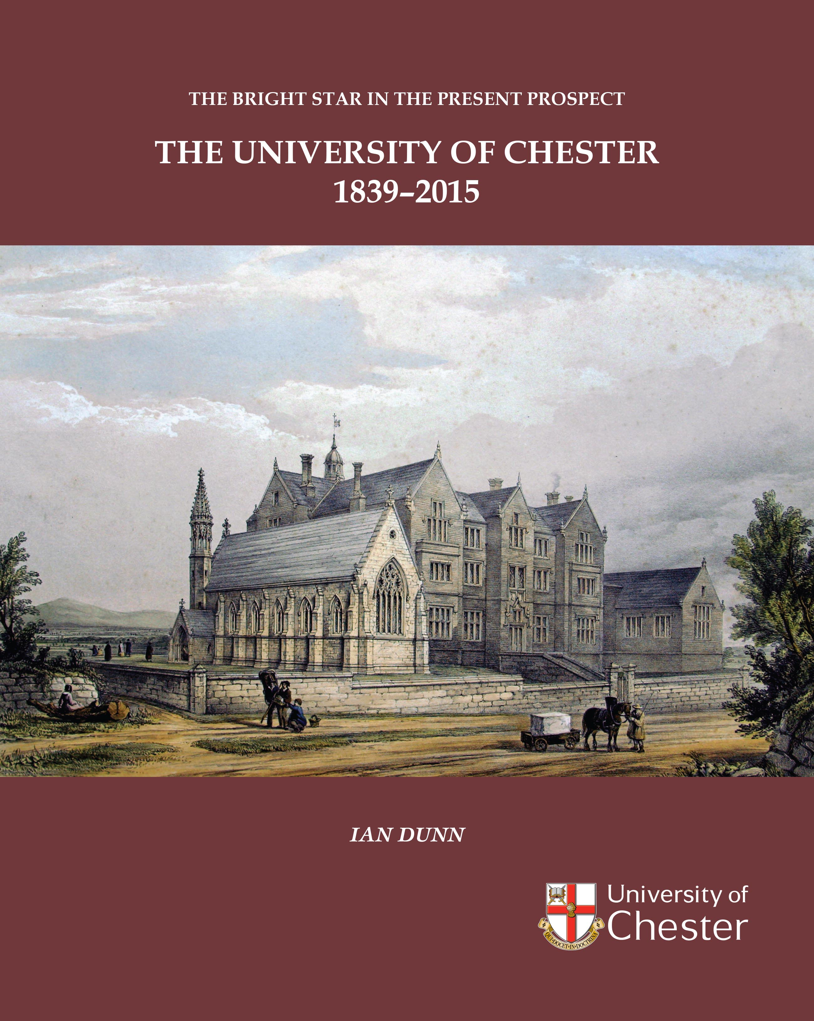 The Bright Star in the Present Prospect: The University of Chester 1839-2015