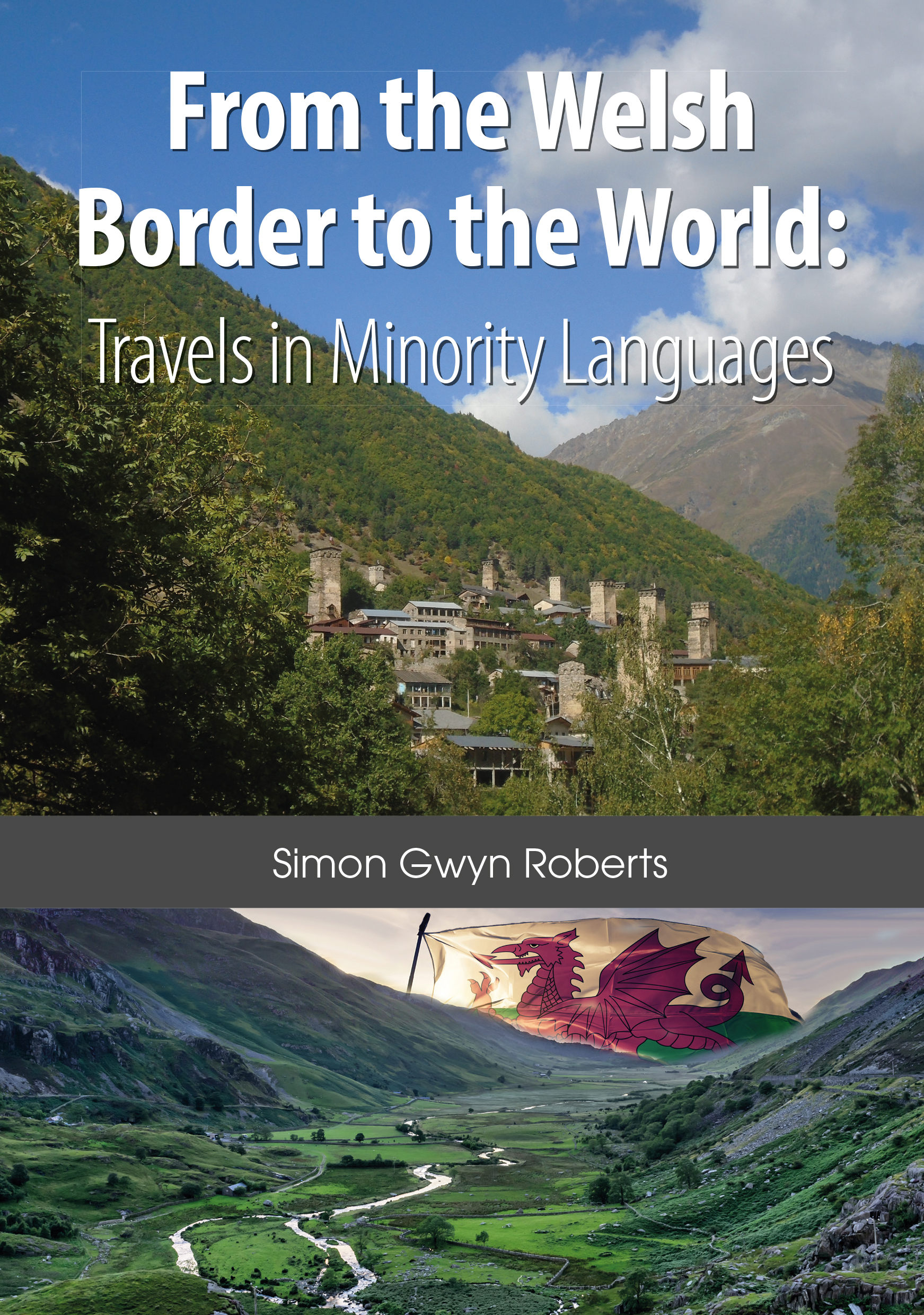 From the Welsh Border to the World: Travels in Minority Languages
