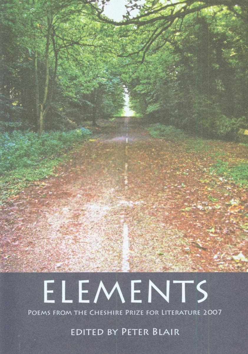 Elements: Poems from the Cheshire Prize for Literature 2007
