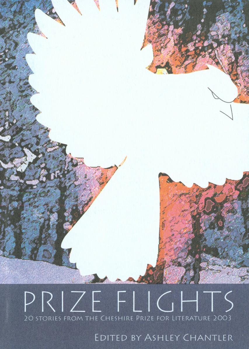 Prize Flights: 20 Stories from the Cheshire Prize for Literature 2003