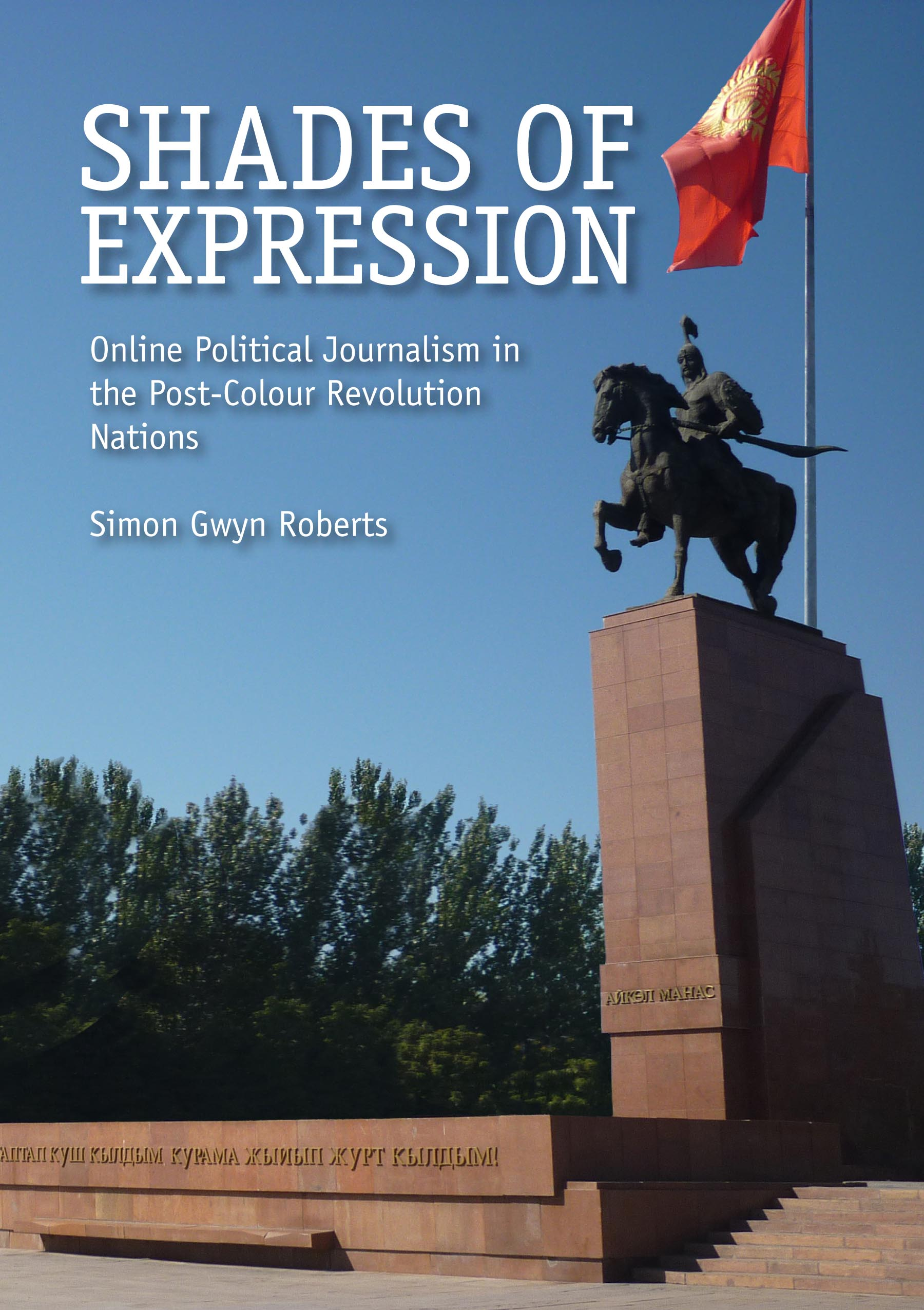 Shades of Expression: Online Political Journalism in the Post-Colour Revolution Nations
