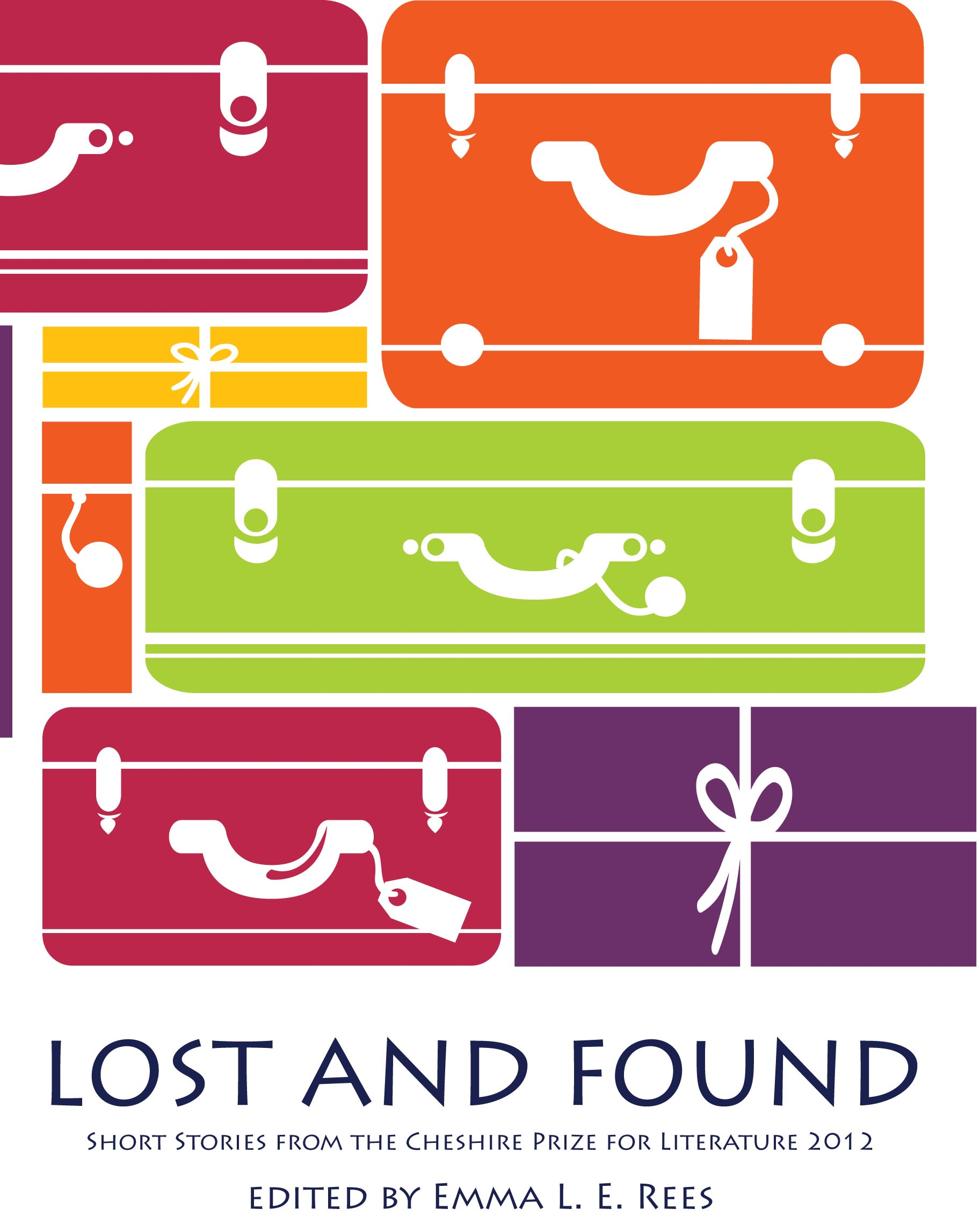 Lost and Found: Short Stories from the Cheshire Prize for Literature 2012