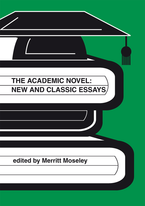 the academic novel new and classic essays isbn  the academic novel new and classic essays