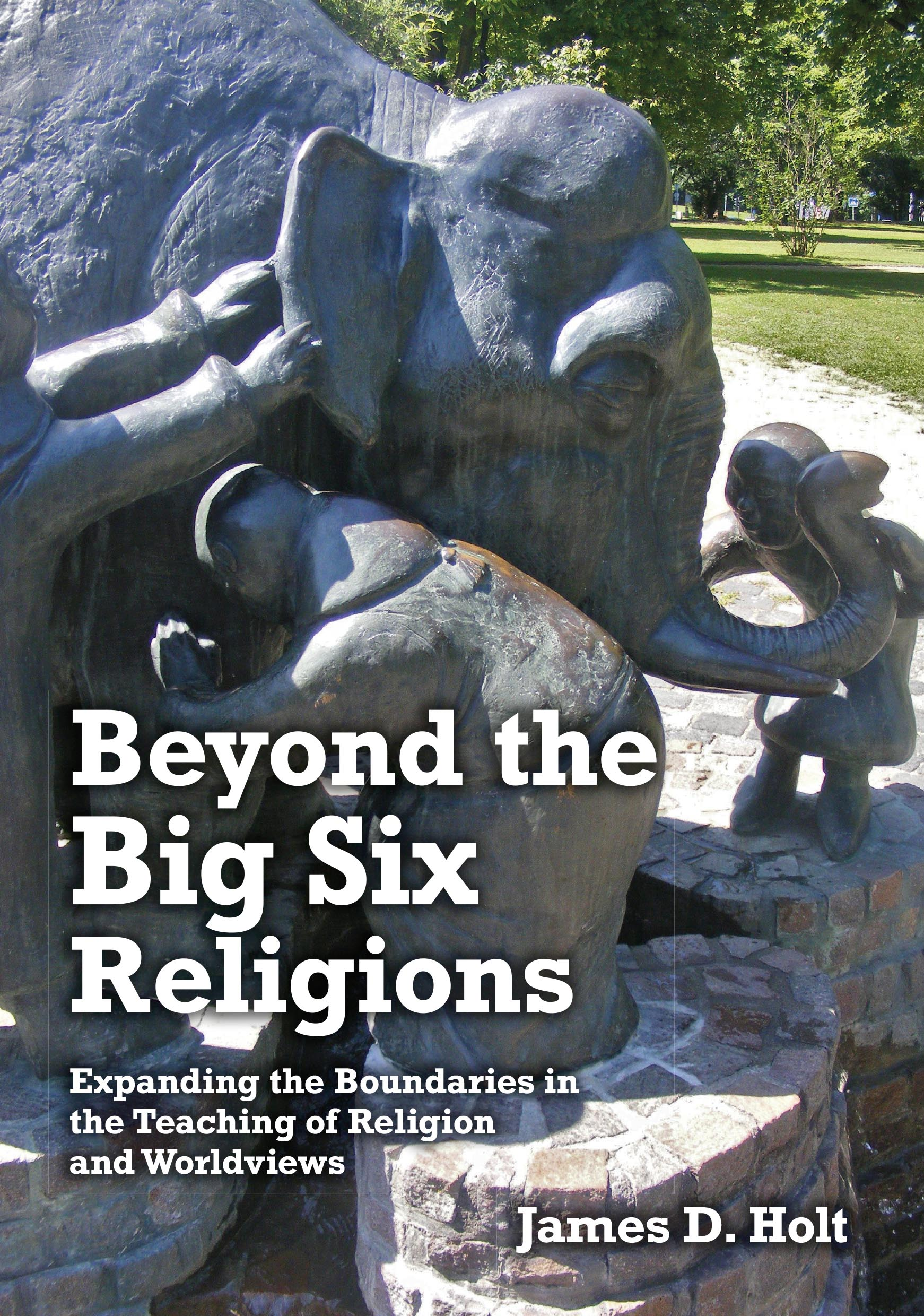 Beyond the Big Six Religions: Expanding the Boundaries in the Teaching of Religion and Worldviews