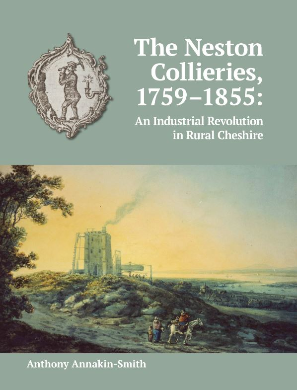 The Neston Collieries, 1759–1855: An Industrial Revolution in Rural Cheshire