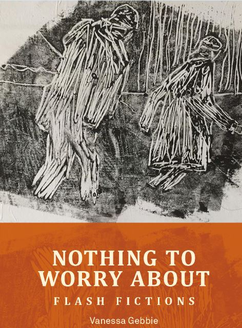 Vanessa Gebbie, Nothing to Worry About (2018) 25% IFFA members Discount