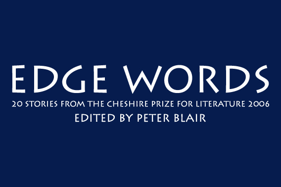 Edge Words: Stories from the Cheshire Prize for Literature 2006