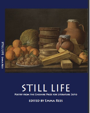 Still Life: Poetry from the Cheshire Prize for Literature 2010